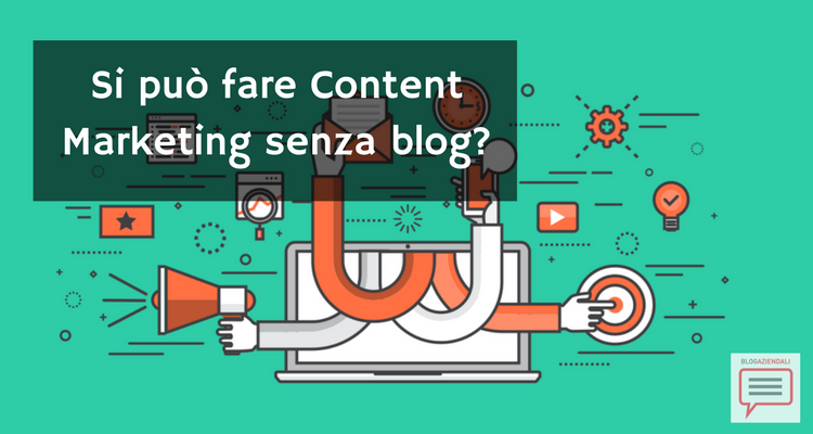 content marketing senza blog